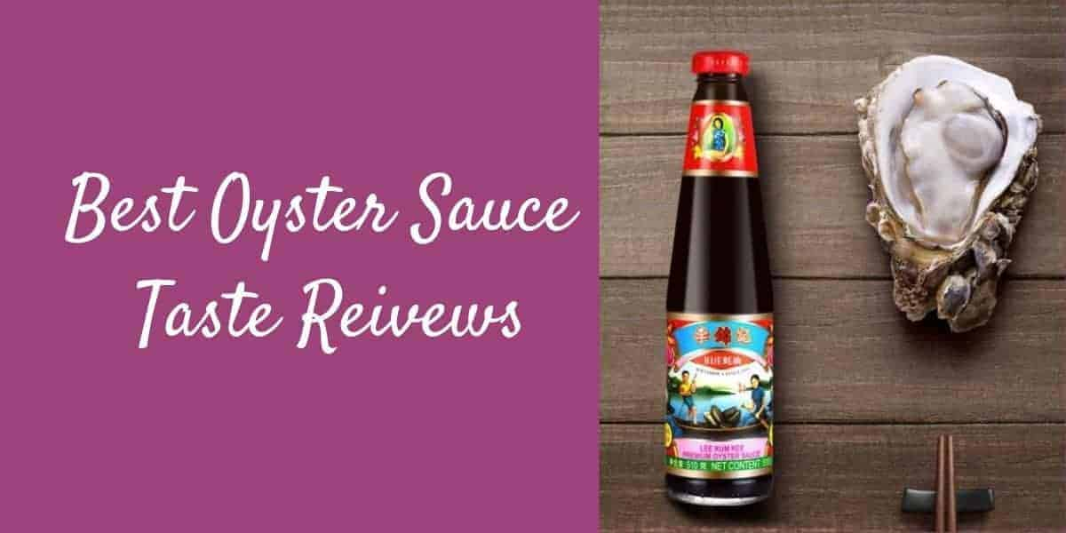 Best Oyster Sauce Taste Review