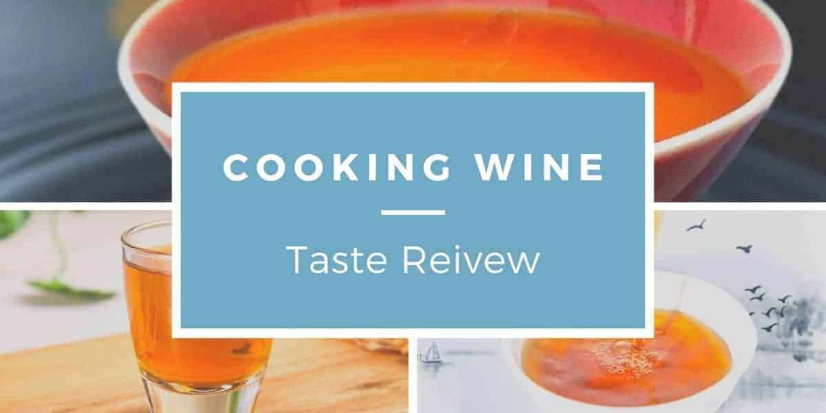 Cooking wine taste review
