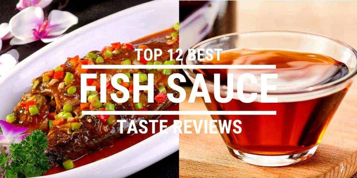 Top 12 Best Fish Sauce Taste Reviews