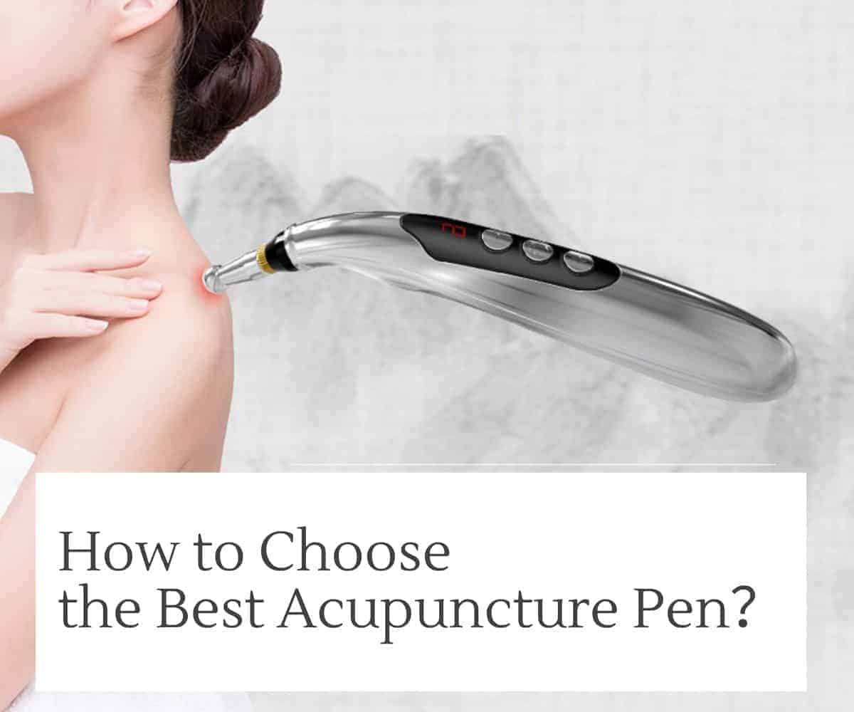 How to Choose the Best Acupuncture Pen